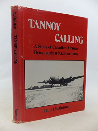 9780533086603: Tannoy Calling: The Story of Canadian Airmen Flying Against Nazi Germany