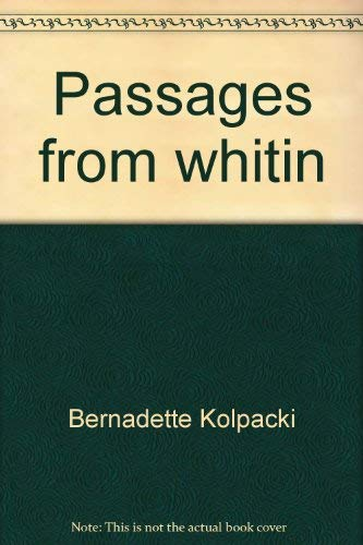 Passages from Within: Kolpacki, Bernadette