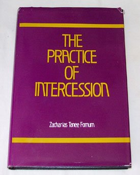 The Practice of Intercession: Fomum, Zacharias Tanee