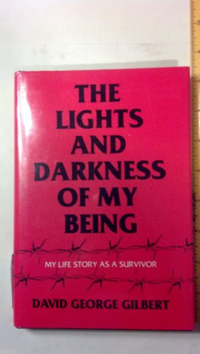 The lights and darkness of my being : my life story as a survivor: Gilbert, David George