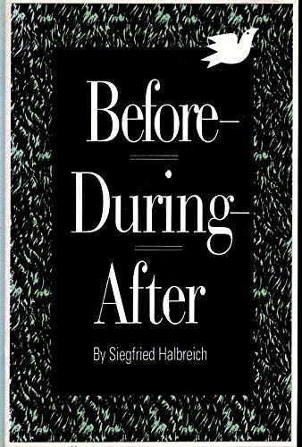 Before-During-After: Halbreich, Siegfried