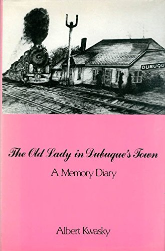 9780533089260: The Old Lady in Dubuque's Town: A Memory Diary