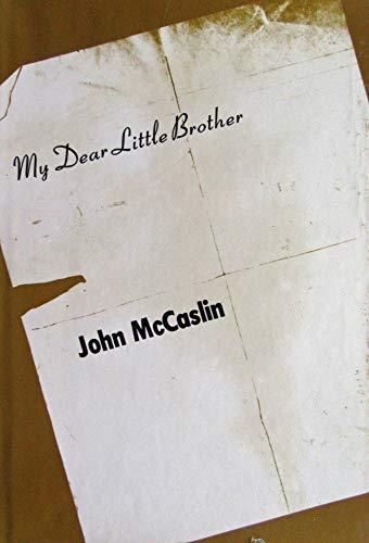 My Dear Little Brother: McCaslin, John