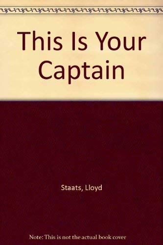 9780533090877: This Is Your Captain Speaking: Fifty Years of Keeping The Blue Side Up