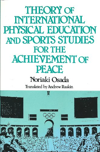Theory of International Physical Education and Sports Studies for the Achievement of Peace: Osada, ...