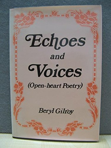 Echoes And Voices: Open-heart Poetry (SCARCE HARDBACK FIRST EDITION, FIRST PRINTING SIGNED BY THE...