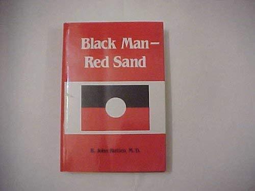 Black Man-red Sand: Rutten, R. John, M. D.