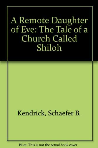 9780533092024: A Remote Daughter of Eve: The Tale of a Church Called Shiloh
