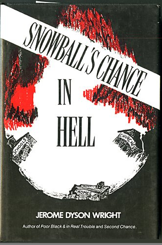 Title: SNOWBALL'S CHANCE IN HELL: Jerome Dyson Wright