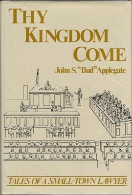 Thy Kingdom Come: Tales of a Small-Town: John S. Applegate