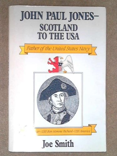 John Paul Jones - Scotland to the U. S. A. Father of United States Navy