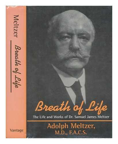 9780533095728: Breath of Life: The Life and Works of Dr. Samuel James Meltzer