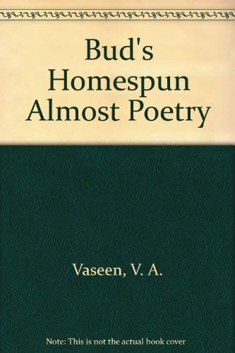 Bud's Homespun Almost Poetry