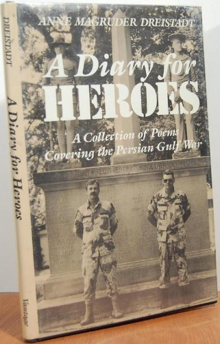 9780533096909: A Diary for Heroes: A Collection of Poems Covering the Persian Gulf War