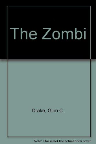 The Zombi: Drake, G. C.