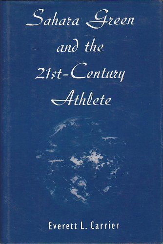 Sahara Green and the 21St-Century Athlete,inscribed: Carrier, Everett L.