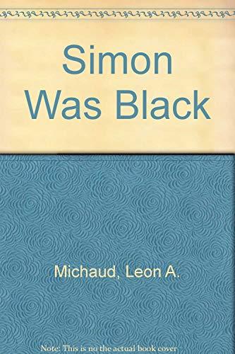 Simon Was Black: Leon A. Michaud