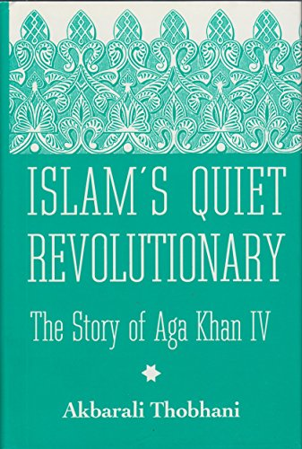 9780533101719: Islam's Quiet Revolutionary: The Story of Aga Khan the Fourth