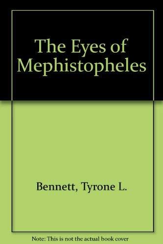 THE EYES OF MEPHISTOPHELES: BENNETT, TYRONE L.