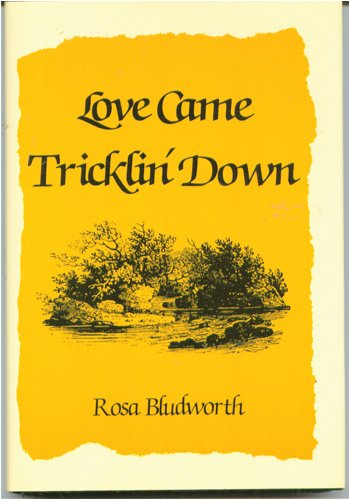 9780533102624: Love Came Tricklin' Down