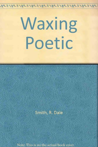 Waxing Poetic: Smith, R. Dale