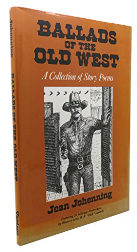 Ballads of the Old West: A Collection of Story Poems: Johenning, Jean