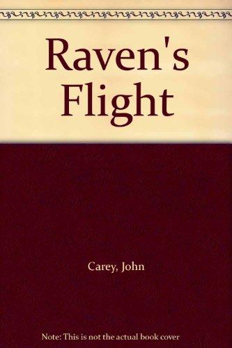 Raven's Flight: Carey, John