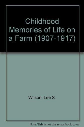 9780533103638: Childhood Memories of Life on a Farm (1907-1917)