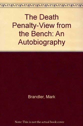The Death Penalty-View from the Bench: an Autobiography (SIGNED): Brandler, Mark