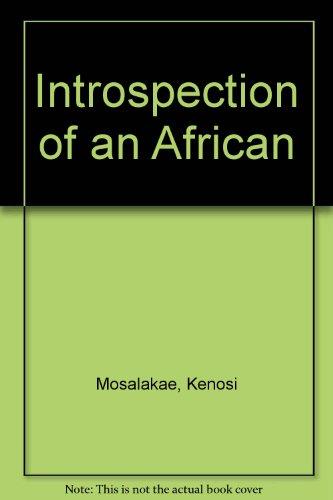 Introspection of an African: Kenosi Mosalakae