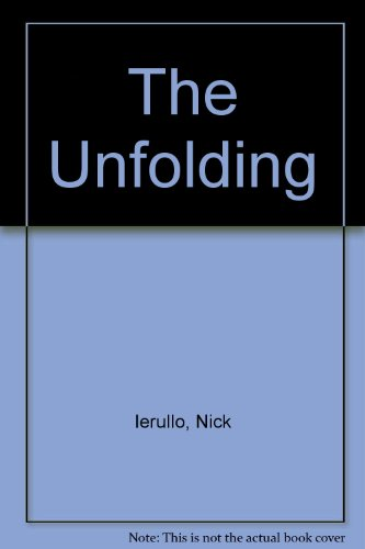 The Unfolding: Ierullo, Nick