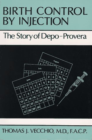 9780533106950: Birth Control by Injection: The Story of Depo-Provera