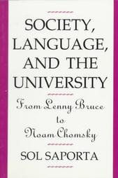 Society, Language and the University: From Lenny Bruce to Noam Chomsky: Sol Saporta