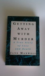 Getting Away With Murder: A True Story: Maxwell, Jane