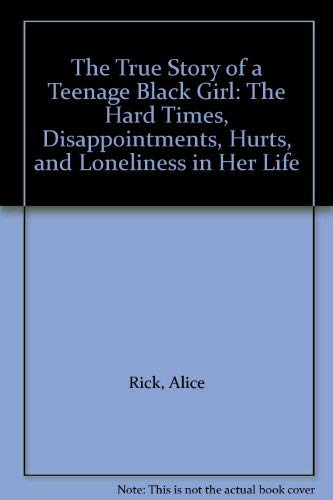 9780533108220: The True Story of a Teenage Black Girl: The Hard Times, Disappointments, Hurts, and Loneliness in Her Life