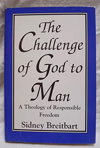 9780533109210: The Challenge of God to Man: A Theology of Responsible Freedom