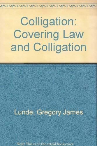 Colligation: Covering Law and Colligation: Lunde, Gregory James