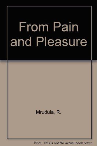 From Pain and Pleasure: Mrudula, R.