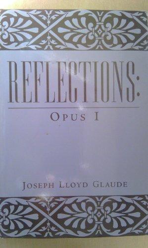 Reflections: Opus I: Glaude, Joseph Lloyd