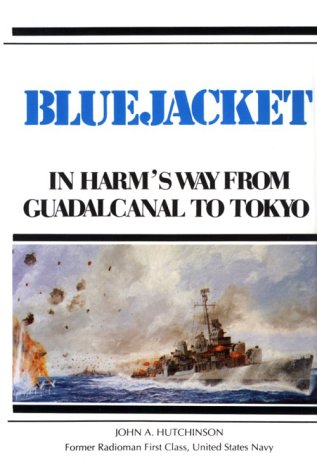 Bluejacket: In Harm's Way from Guadalcanal to: Hutchinson, John Alexander