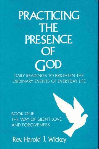 9780533112876: Practicing the Presence of God: Daily Readings to Brighten the Ordinary Events of Everyday Life : The Way of Silent Love and Forgiveness
