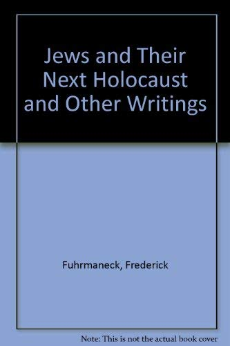 Jews and Their Next Holocaust and Other Writings