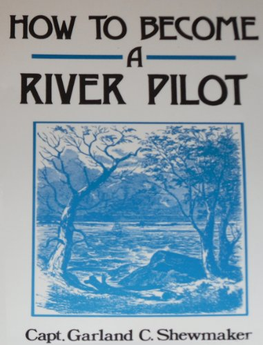 How to Become a River Pilot: Garland C. Shewmaker