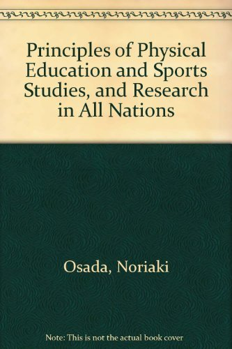 9780533113415: Principles of Physical Education and Sports Studies, and Research in All Nations