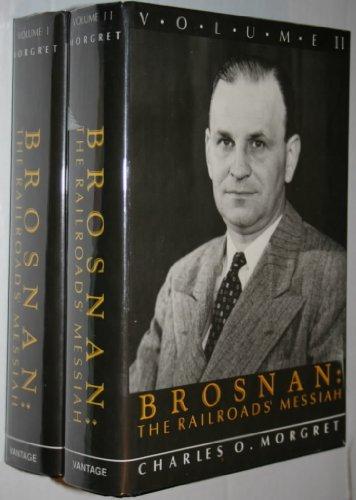 Brosnan: The Railroads' Messiah: Morgret, Charles O