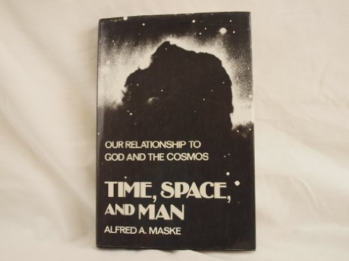 9780533114382: Time, Space and Man: Our Relationship to God and the Cosmos