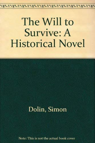 The Will to Survive: A Historical Novel: Dolin, Simon