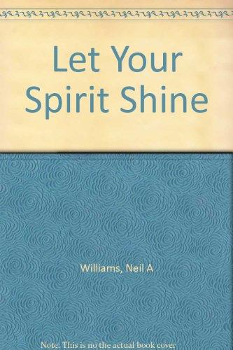 Let Your Spirit Shine: Williams, Neil A,