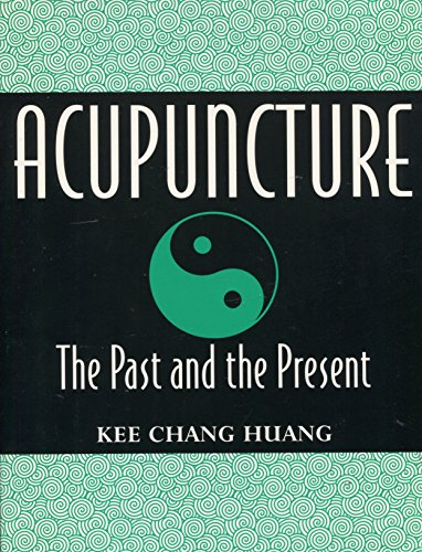 9780533116782: Acupuncture: The Past & the Present