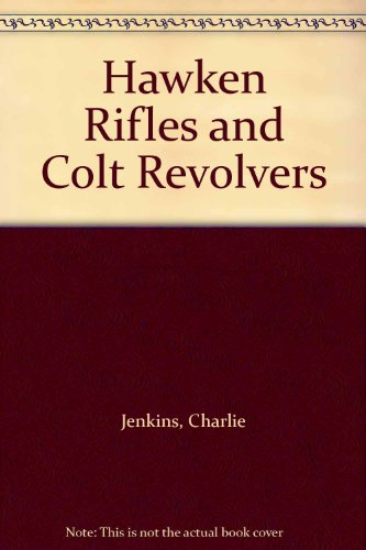9780533117734: Hawken Rifles and Colt Revolvers